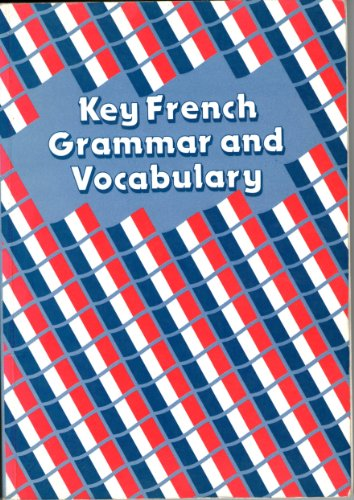 Key French Grammar and Vocabulary By Heather Mascie-Taylor