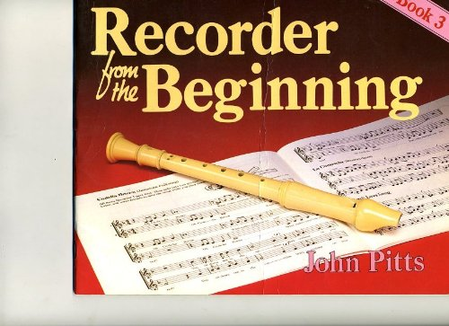 Recorder from the Beginning: Bk. 3 By John Pitts
