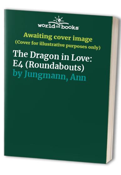 The Dragon in Love By Ann Jungmann