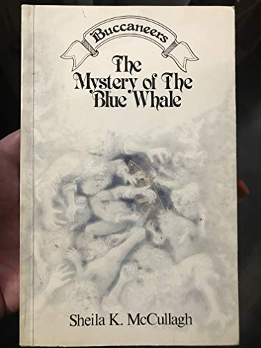 The mystery of the blue whale (Buccaneers) By Sheila K McCullagh