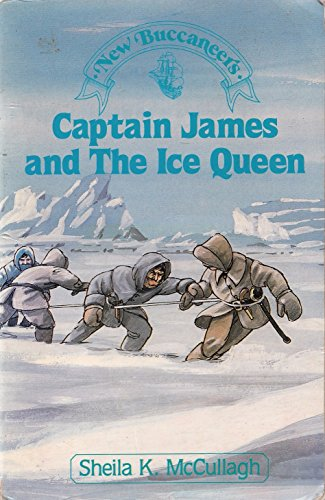 Captain James and the Ice Queen By Sheila K. McCullagh
