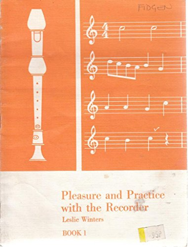 Pleasure and Practice with the Recorder By Leslie Winters