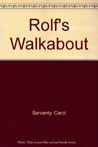 Rolf's Walkabout By Carol Serventy