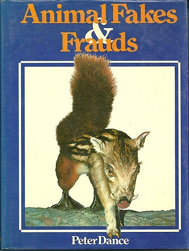Animal Fakes and Frauds By S.Peter Dance