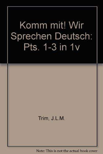Komm mit! Wir Sprechen Deutsch By J. L. M. Trim