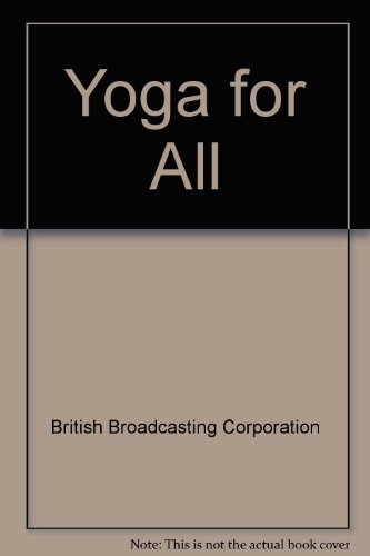 Yoga for All By British Broadcasting Corporation