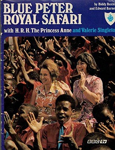 """""""Blue Peter"""" Royal Safari By Biddy Baxter"""