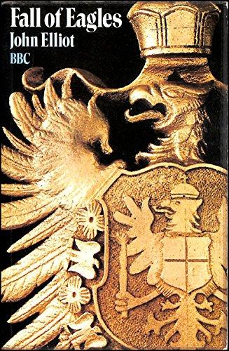 Fall of Eagles By John Elliot