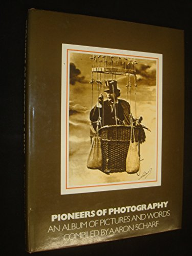 Pioneers of Photography By Aaron Scharf