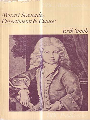 Mozart Serenades, Divertimenti and Dances By Erik Smith