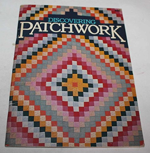Discovering Patchwork By Rosamond Richardson-Gerson