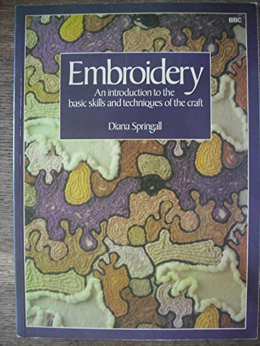 Embroidery: An Introduction to the Basic Skills and Techniques of the Craft By Diana Springall