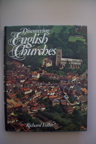 Discovering English Churches By Richard Foster