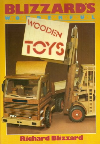 Blizzard's Wonderful Wooden Toys By Richard E. Blizzard
