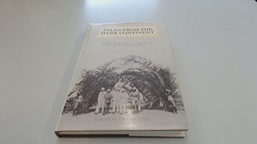 Tales From the Dark Continent: Images of British colonial Africa in the twentieth century By Introduction by Anthony Kirk-Greene