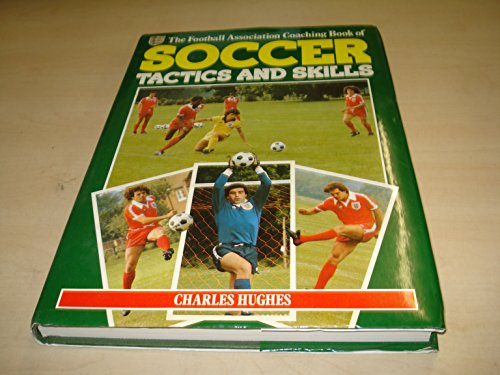 Football Association Coaching Book of Soccer Tactics and Skills By Charles Hughes