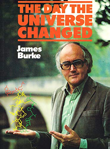The Day the Universe Changed By James Burke
