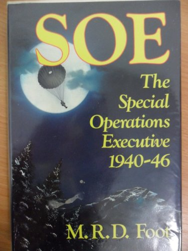 Special Operations Executive By M. R. D. Foot