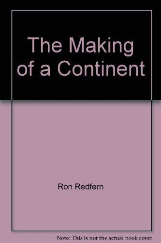 The Making of a Continent By Ron Redfern