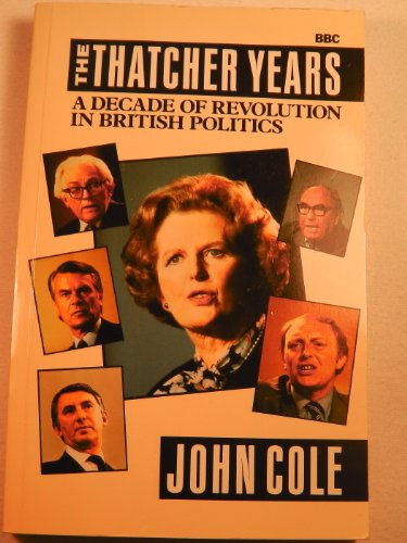 Thatcher Years By John Cole