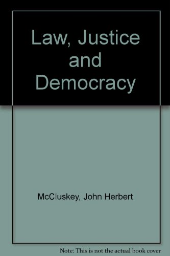 Law, Justice and Democracy By John Herbert McCluskey