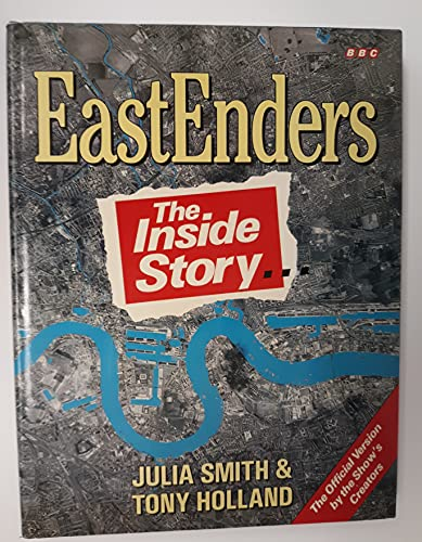 EastEnders: The Inside Story By Julia Smith