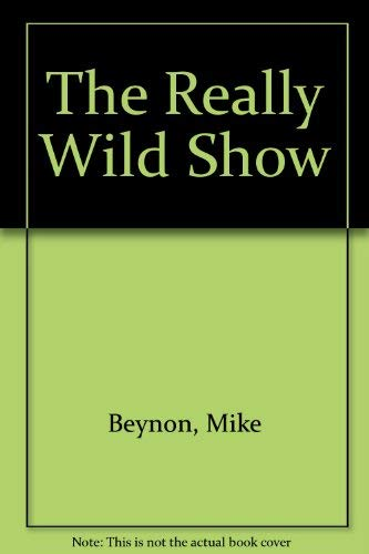 The Really Wild Show By Mike Beynon