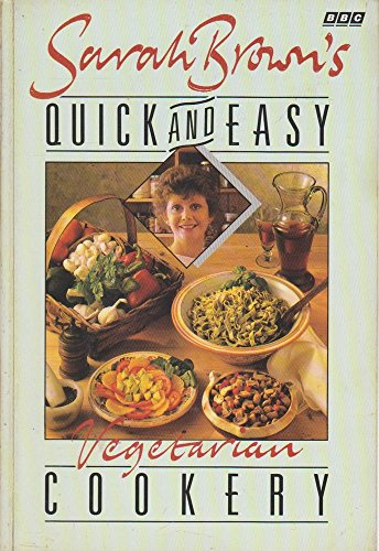 Sarah Brown's Quick and Easy Vegetarian Cookery By Sarah Brown