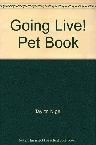 """""""Going Live!"""" Pet Book By Nigel Taylor"""