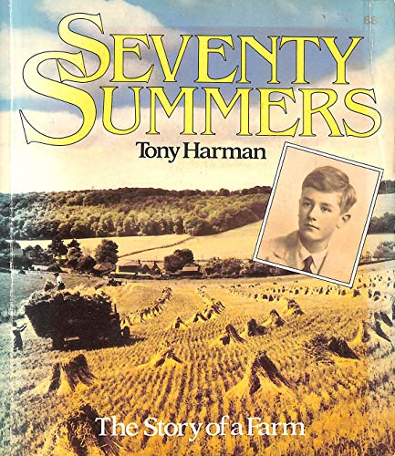 Seventy Summers: The Story of a Farm By Tony Harman