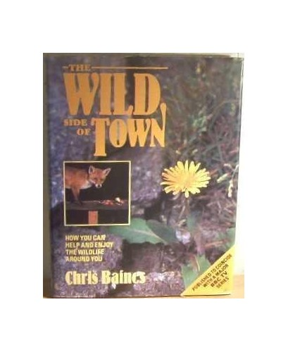 The Wild Side of Town By Chris Baines