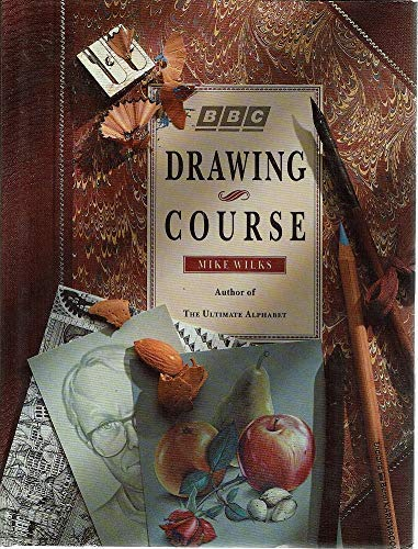 The Drawing Course By Mike Wilks