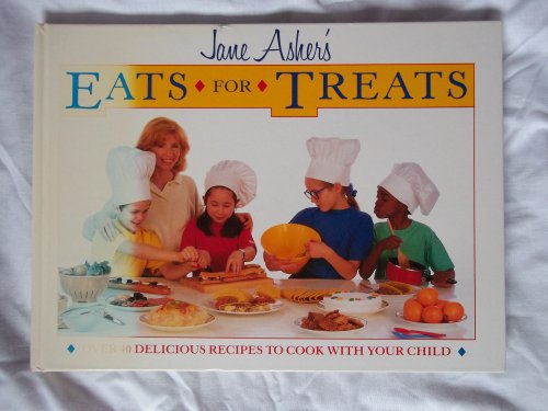 Eats for Treats By Jane Asher