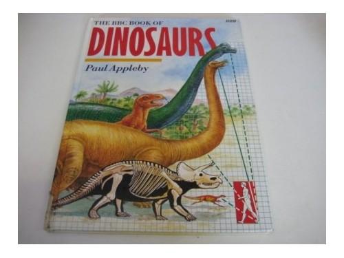 B. B. C. Book of Dinosaurs By Paul Appleby