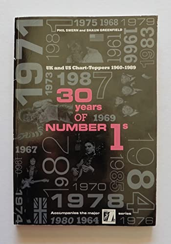 30 Years of No 1s: UK and Us Chart-Toppers 1960-1989 By Introduction by Alan Freeman