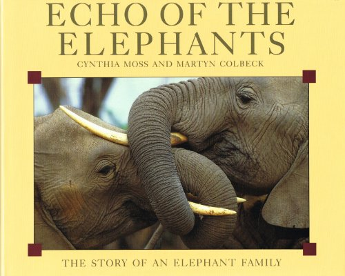 Echo of the Elephants By Cynthia Moss