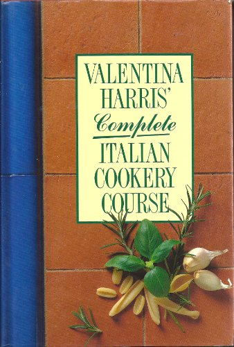 Valentina Harris's Complete Italian Cookery Course By Valentina Harris