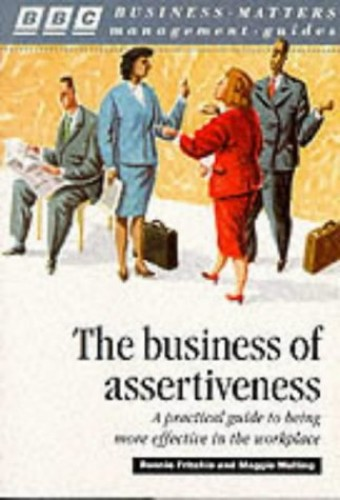 The Business of Assertiveness By Rennie Fritchie