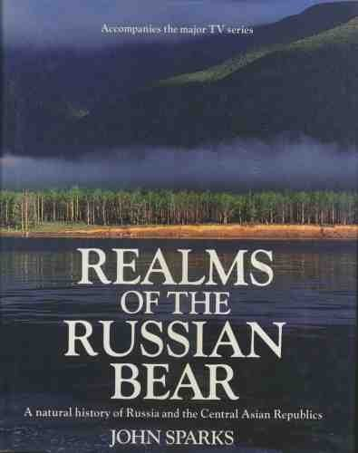 Realms of the Russian Bear By John Sparks