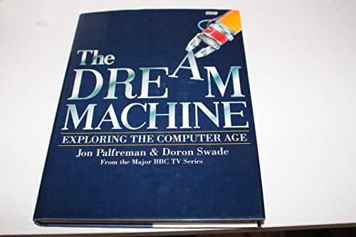 The Dream Machine: Story of the Computer By Jon Palfreman
