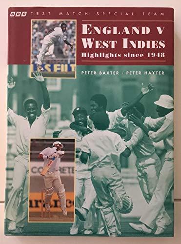 England Versus West Indies By Peter J. Baxter