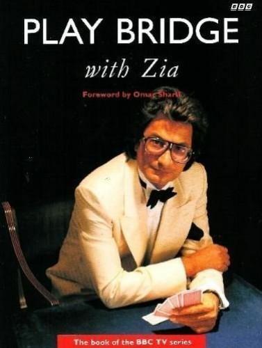 Play Bridge with Zia By Zia Mahmood