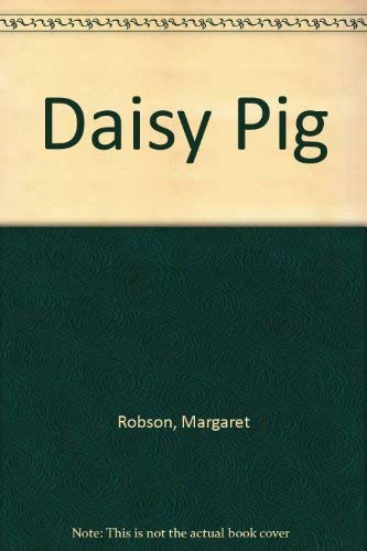Daisy Pig By Margaret Robson