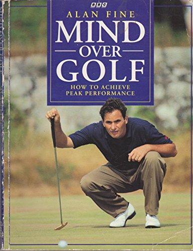 Mind Over Golf By Alan Fine