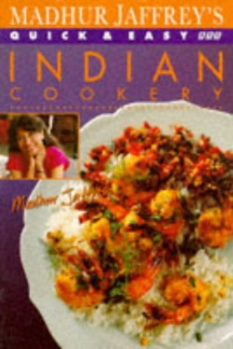Madhur Jaffrey's Quick and Easy Indian Cookery By Madhur Jaffrey