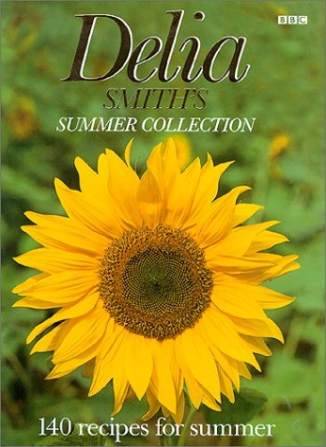 Delia Smith's Summer Collection: 140 Recipes for Summer By Delia Smith