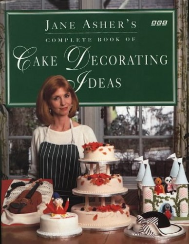 Jane Asher's Book of Cake Decorating Ideas By Jane Asher