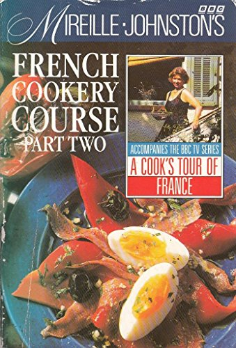Mireille Johnston's French Cookery Course By Mireille Johnston