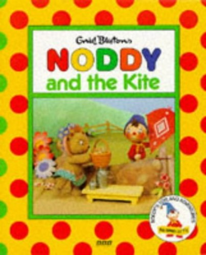 Noddy and the Kite By Enid Blyton