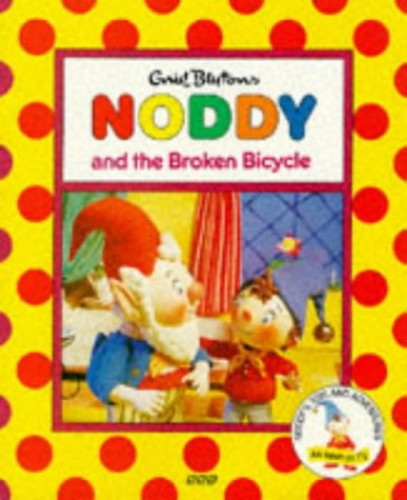 Noddy and the Broken Bicycle By Enid Blyton